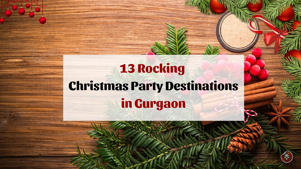 13 Rocking Christmas Party Destinations in Gurgaon