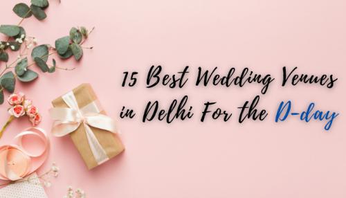 Best Wedding Venues in Delhi