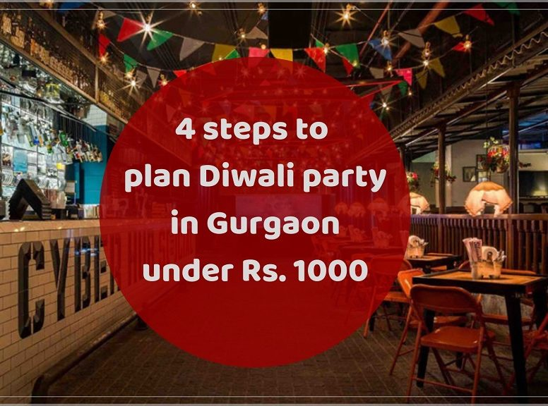 4 steps to plan Diwali party in Gurgaon under Rs.1000