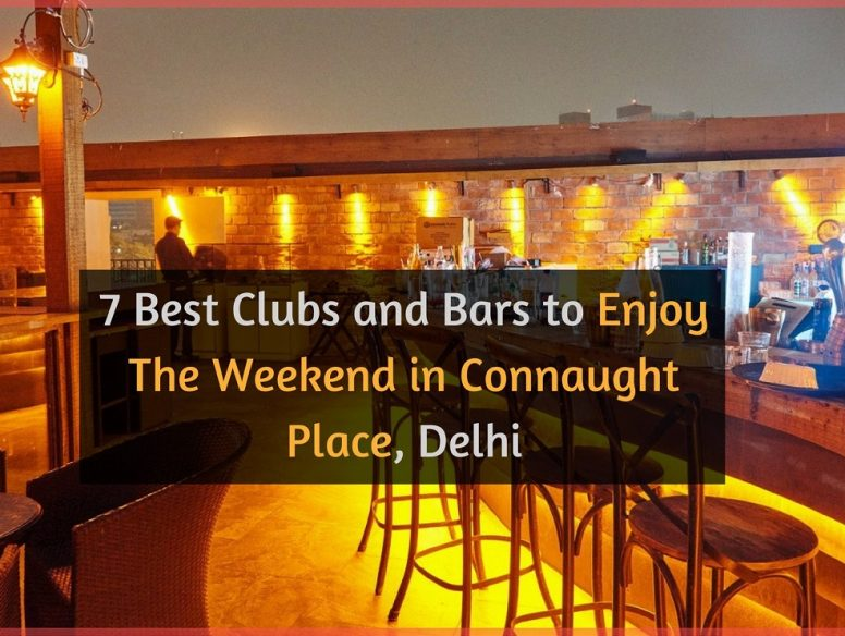 7 Best Clubs and Bars to Enjoy The Weekend in Connaught Place Delhi