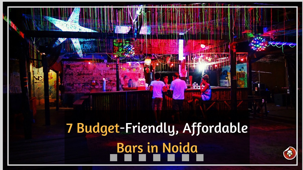 7budget-friendly, affordable bars in Noida