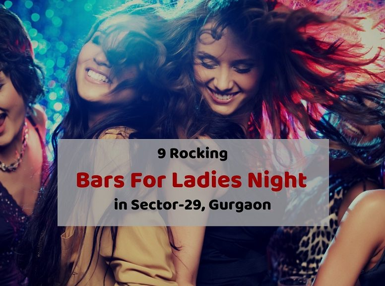 9 Rocking Bars For Ladies Night In Sector-29, Gurgaon