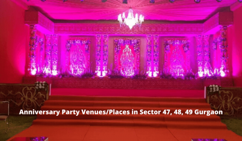 Anniversary Party Venues_Places in Sector 47, 48, 49 Gurgaon