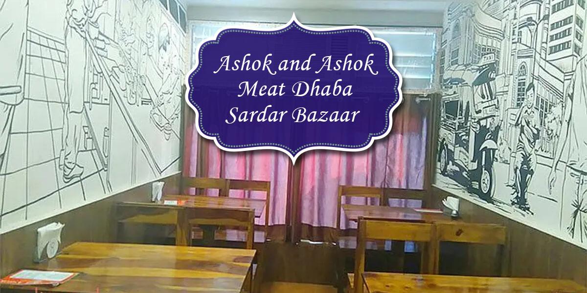 Ashok and Ashok Meat Dhaba, Sardar Bazaar