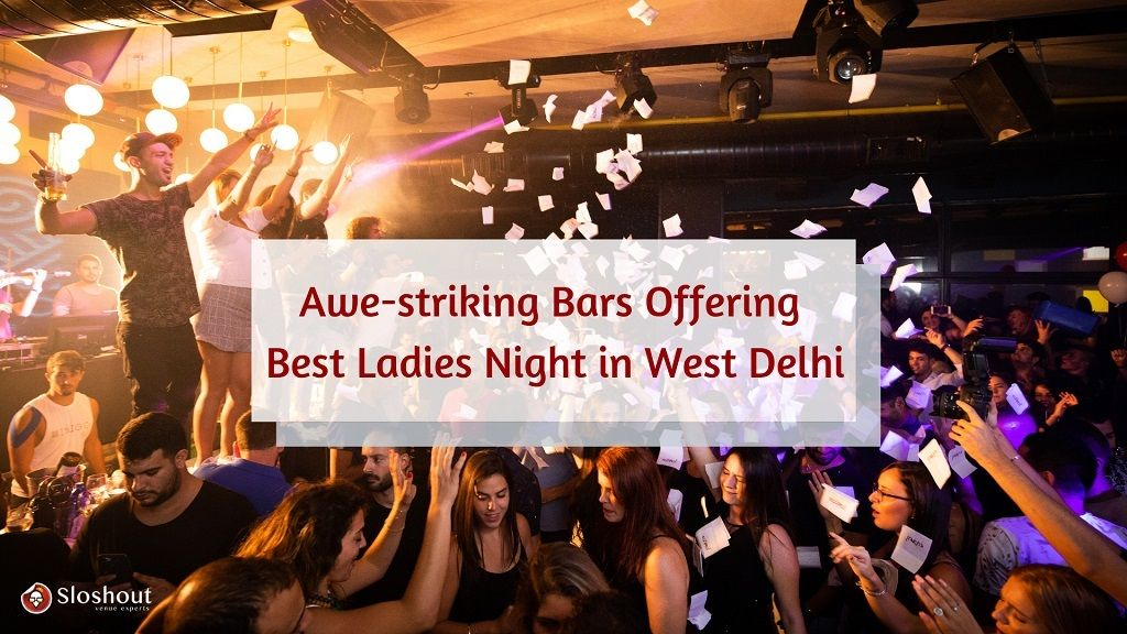 Awe-striking Bars Offering Best Ladies Night in West Delhi