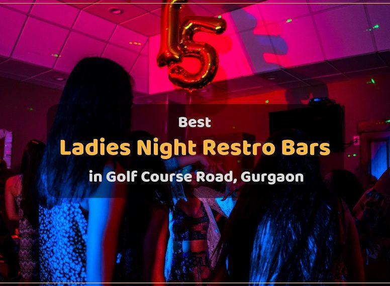 Best Ladies Night Restro Bars in Golf Course Road, Gurgaon