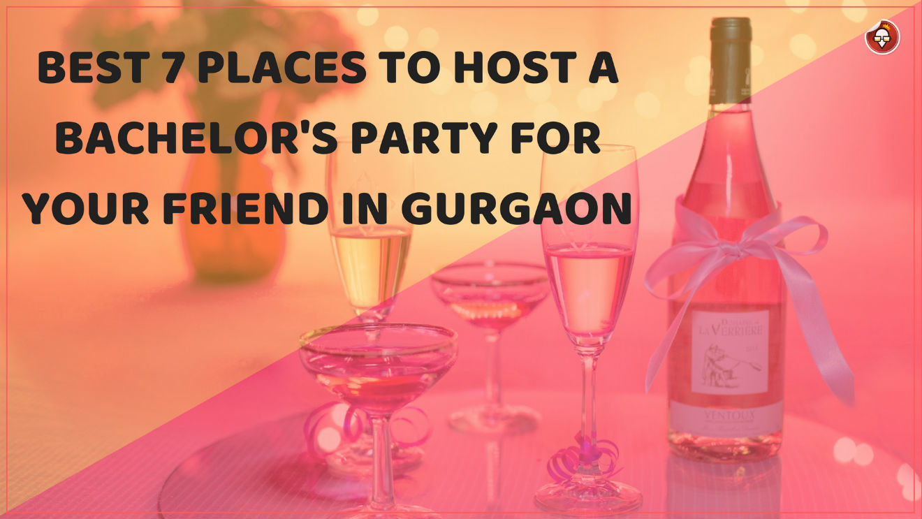 Best Places To Host Bachelor's Party for Your Friend In Gurgaon