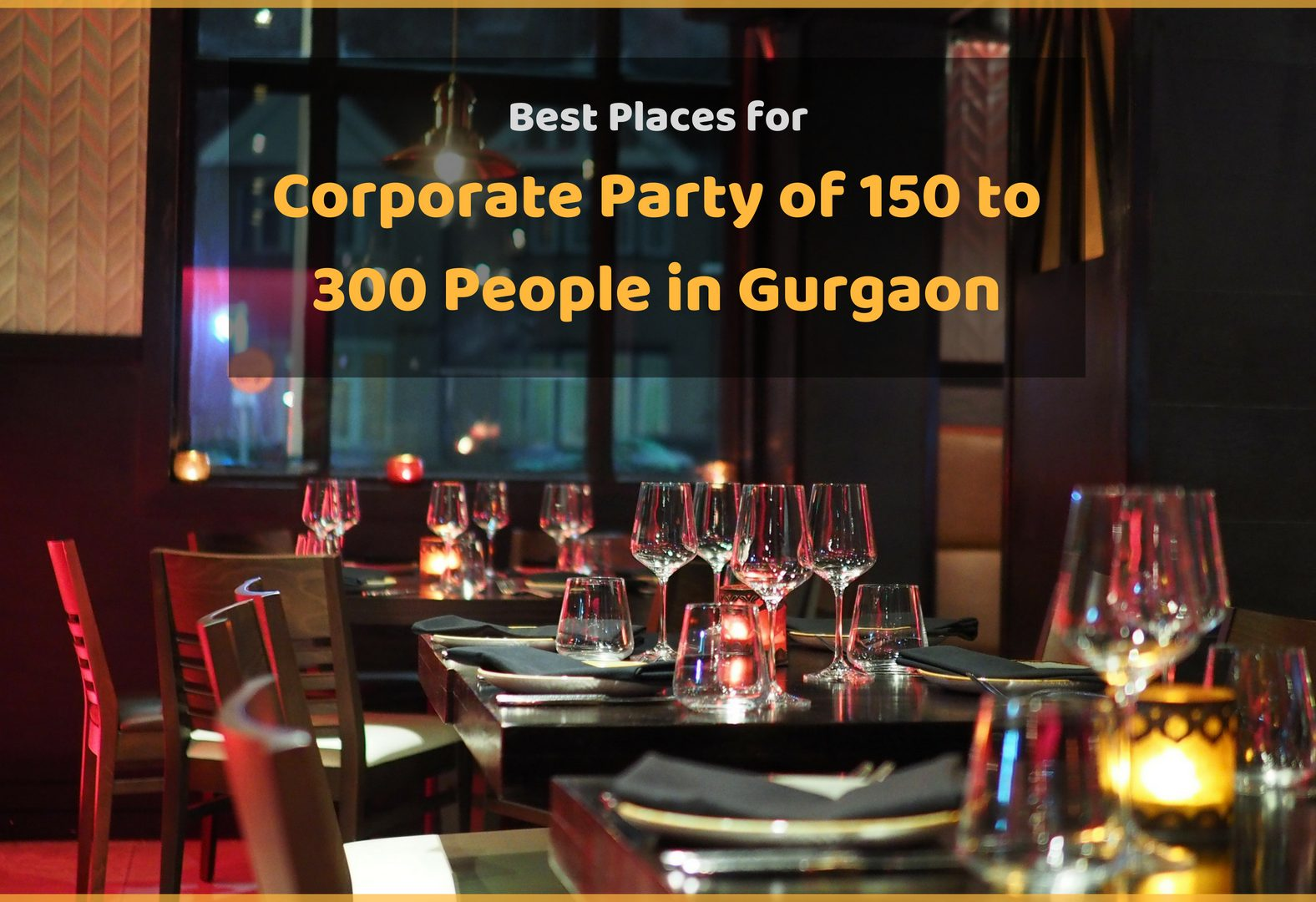 Best Places for Office Party of 150 to 300 People in Gurgaon