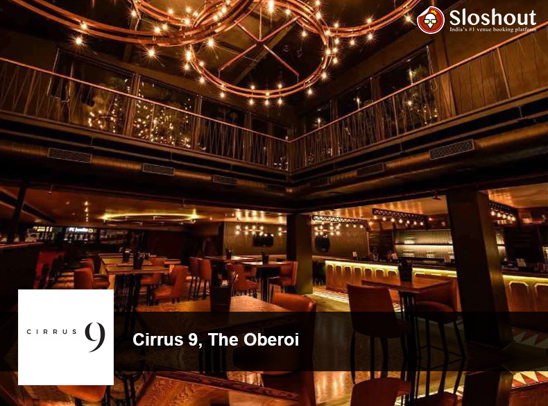 Cirrus 9, The Oberoi