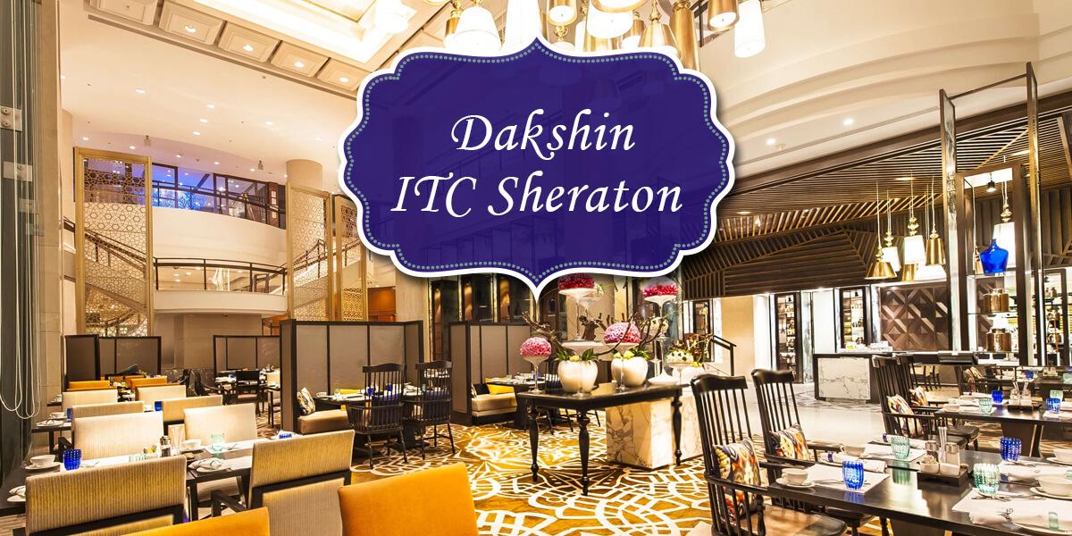 Dakshin, ITC Sheraton