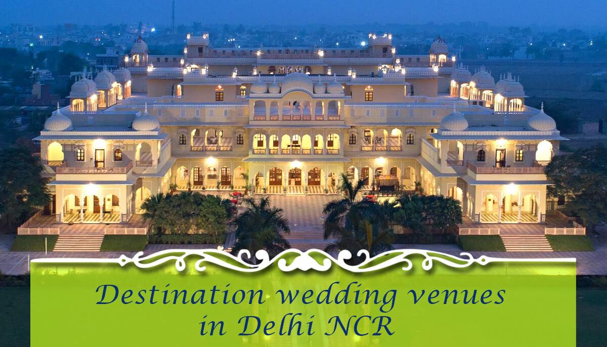 Destination wedding venues in Delhi NCR
