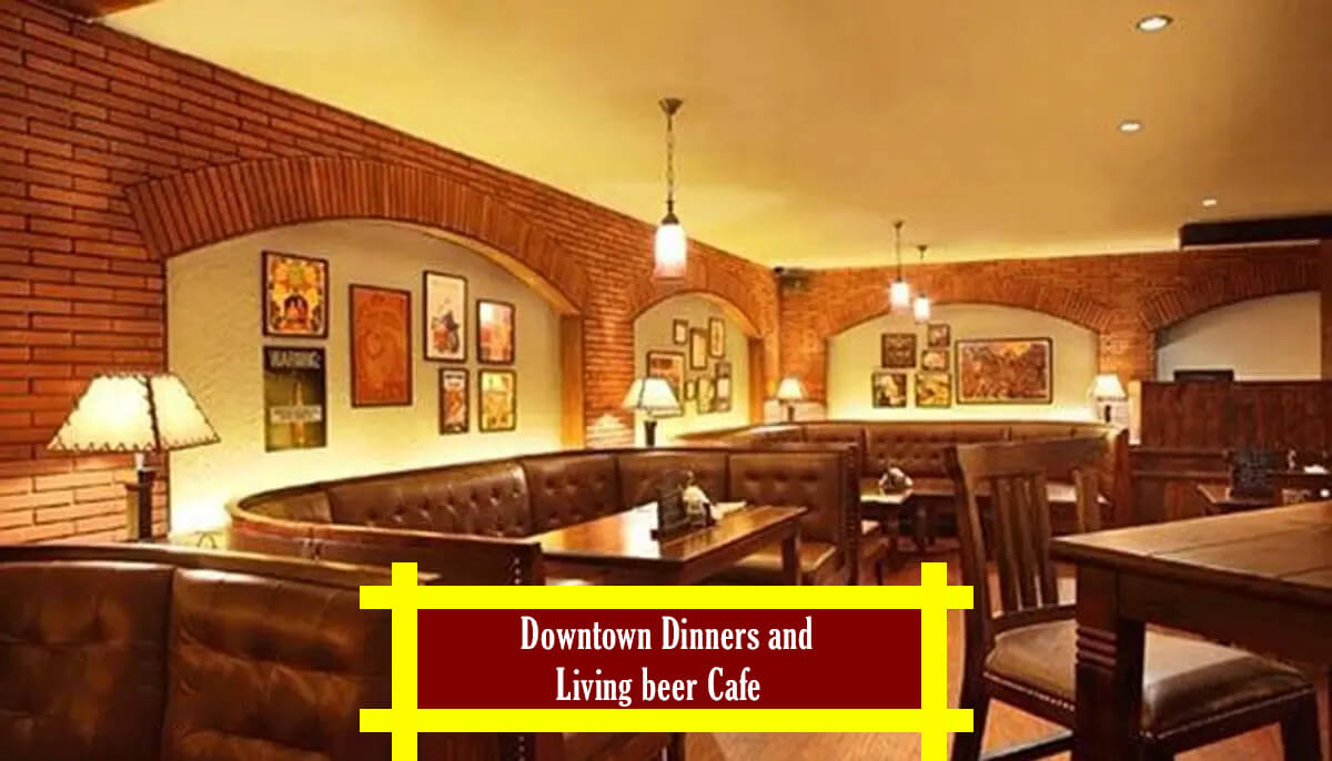 Downtown Dinners and Living beer Cafe