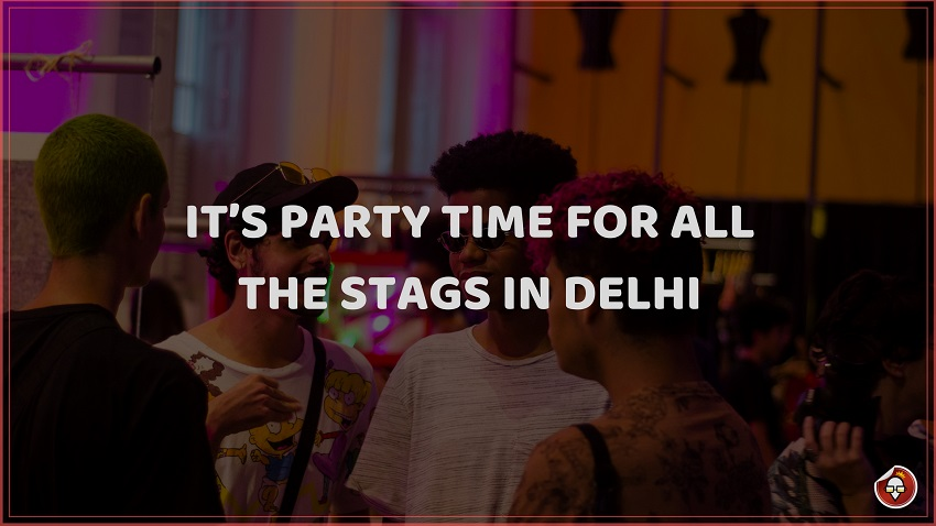 STAGS PARTY IN DELHI
