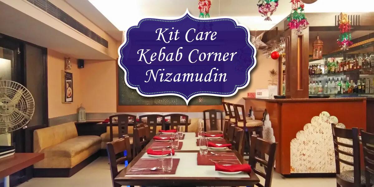 Kit Care Kebab Corner, Nizamudin
