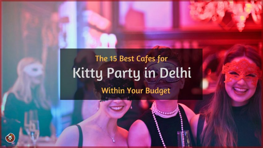 Kitty Party in Delhi Within Your Budget