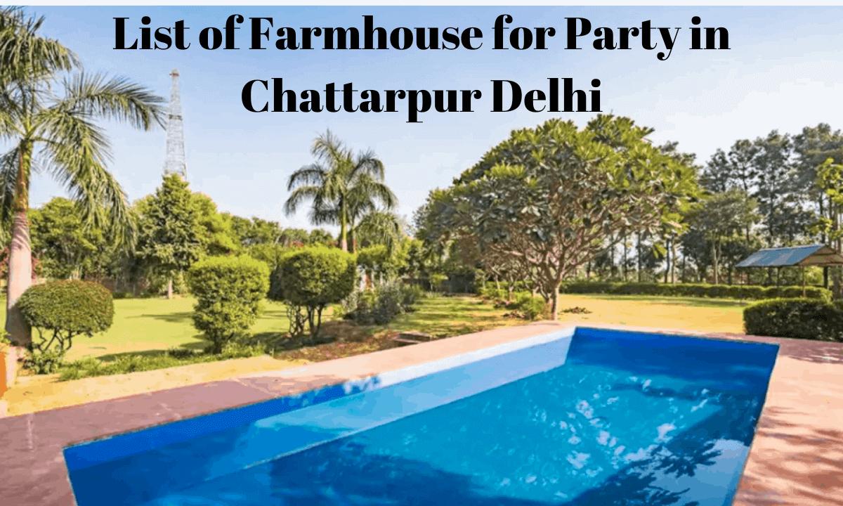 List of Farmhouse in Chattarpur Delhi for Party