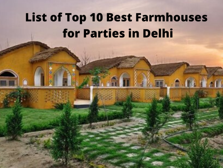 List of Top 10 Best Farmhouses for Parties in Delhi