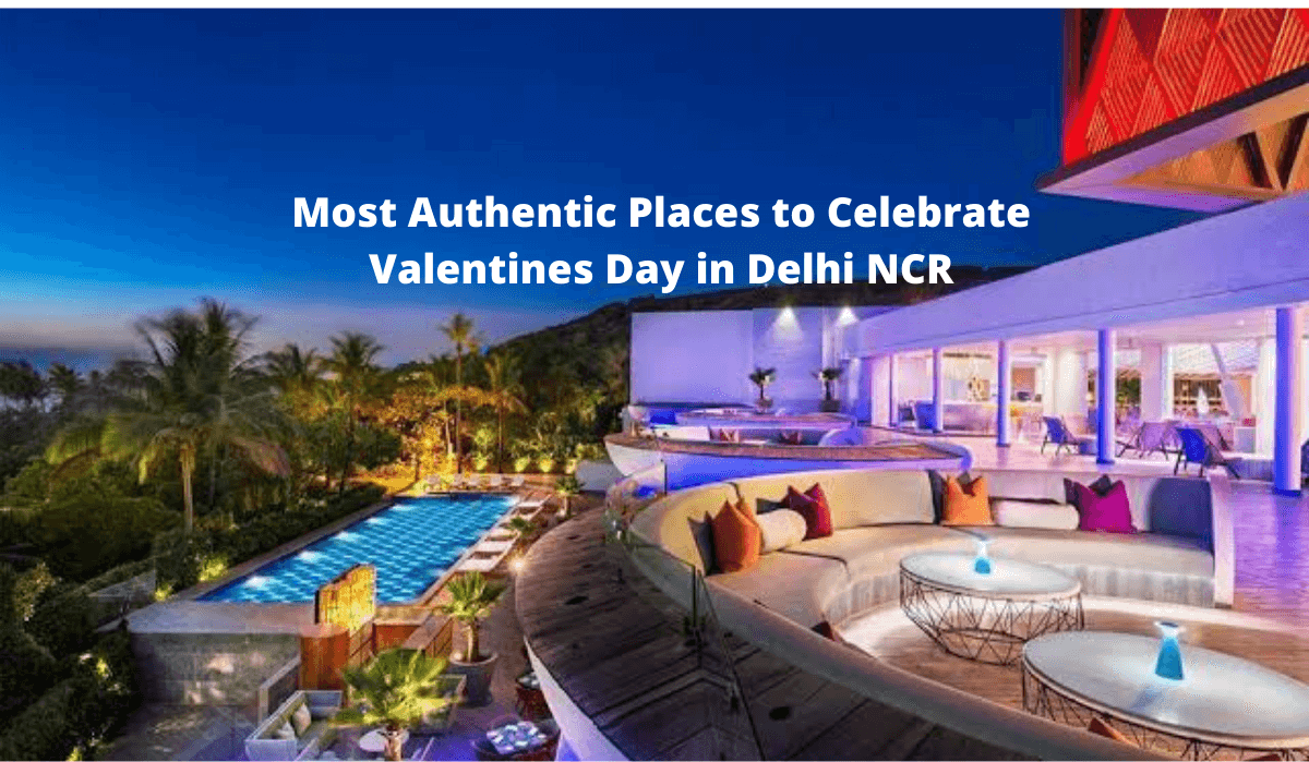 Most Authentic Places to Celebrate Valentines Day in Delhi NCR (1) (1)
