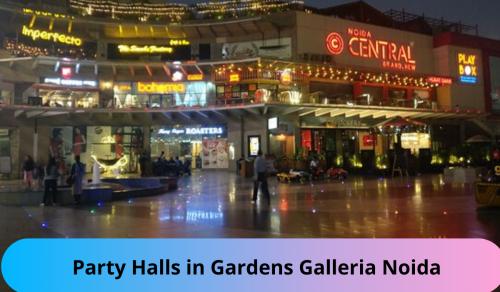 Party Halls in Gardens Galleria Noida