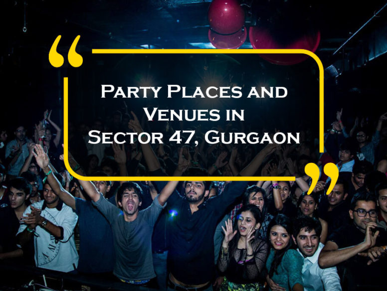 Party Places and Venues in Sector 47, Gurgaon
