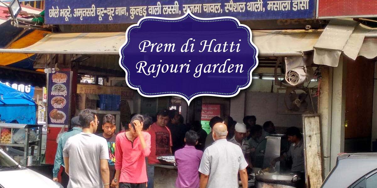 Prem di Hatti, Rajouri garden