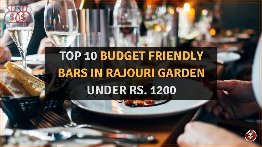 TOP 10 BUDGET FRIENDLY BARS IN RAJOURI GARDEN UNDER RS. 1200