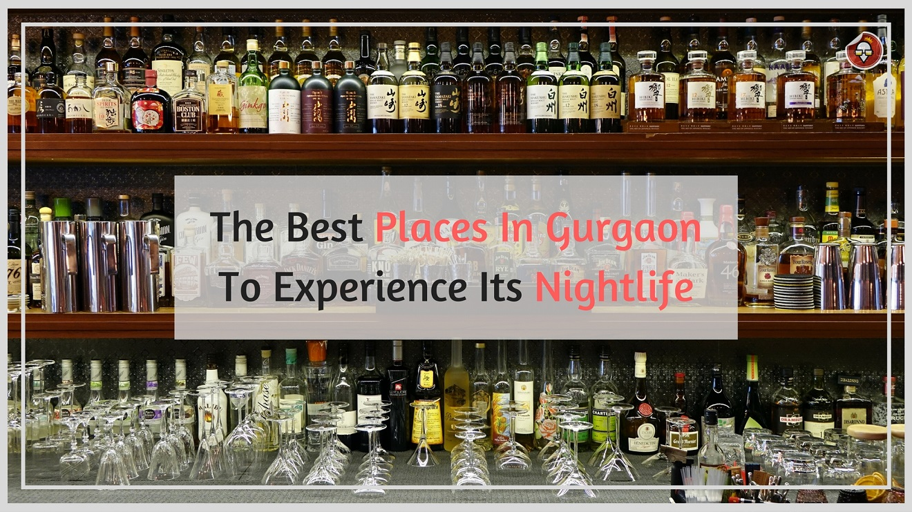 The Best Places In Gurgaon To Experience Its Nightlife