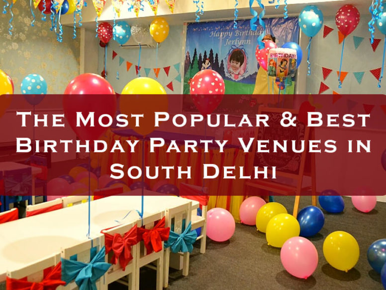 Best Birthday Party Venues in South Delhi