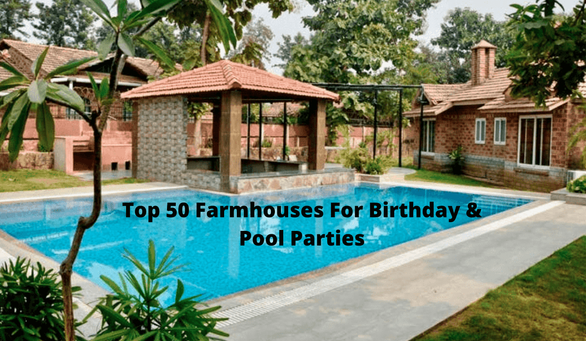 Top 50 Farmhouses For Birthday & pool Parties (1)