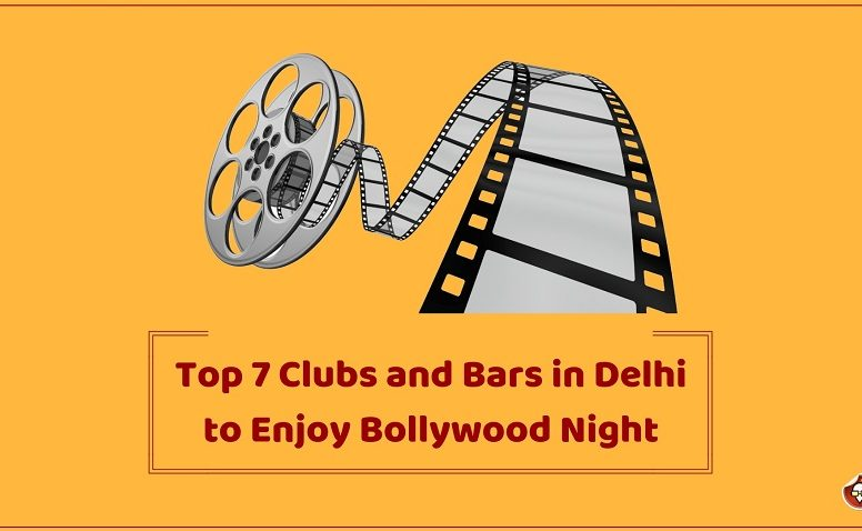 Top 7 Clubs and Bars in Delhi to Enjoy Bollywood Night