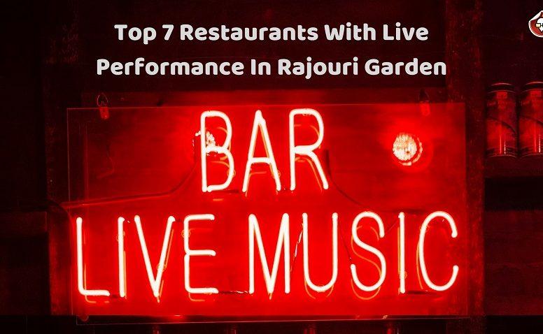 Top 7 Restaurants With Live Performance In Rajouri Garden
