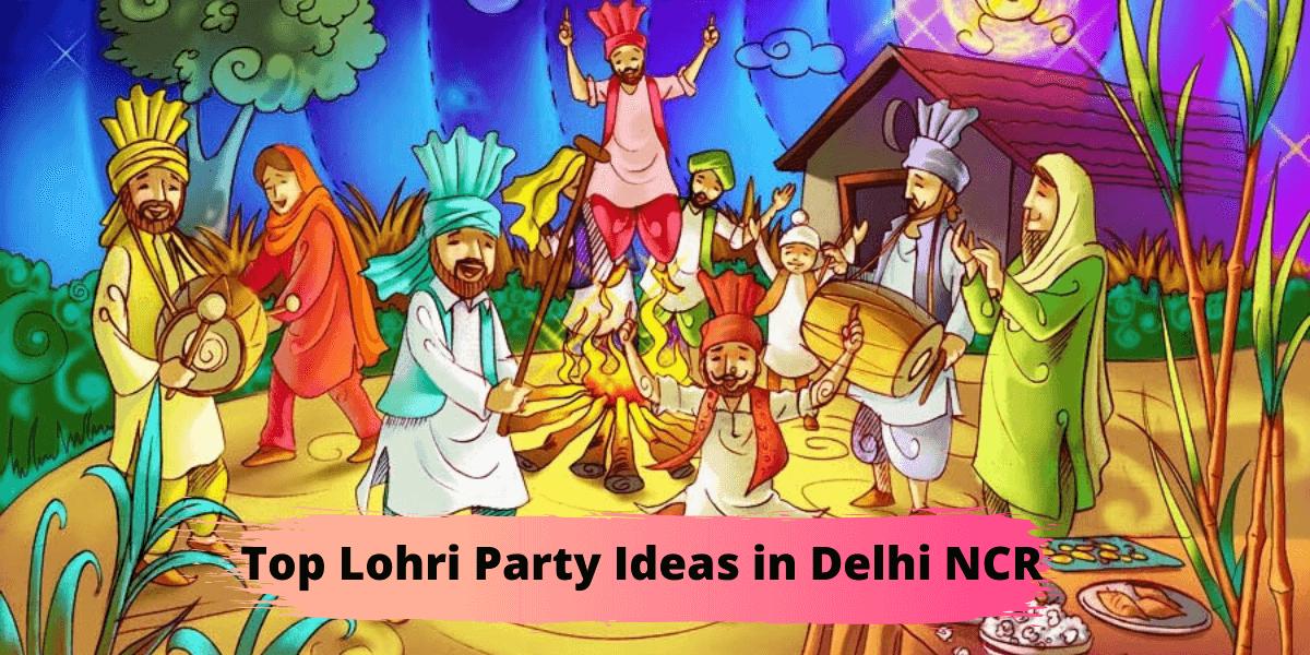 Top Lohri Party Ideas in Delhi NCR