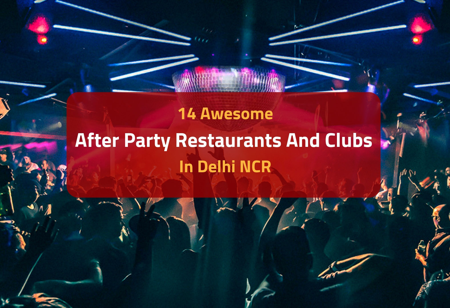 Ultimate Newly opened nightlife restaurants in Delhi NCR