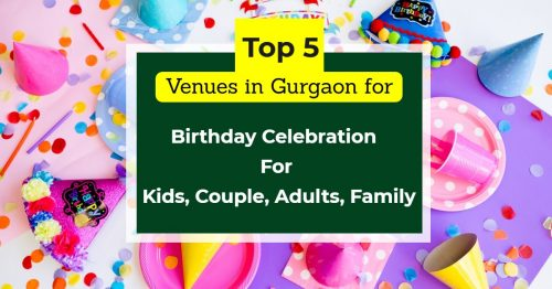 birthday party venues in gurgaon