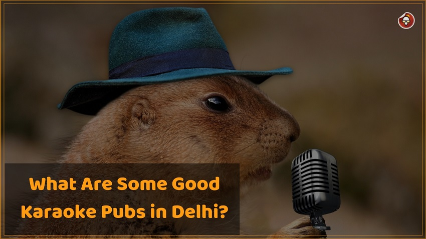What are some good karaoke pubs in Delhi_