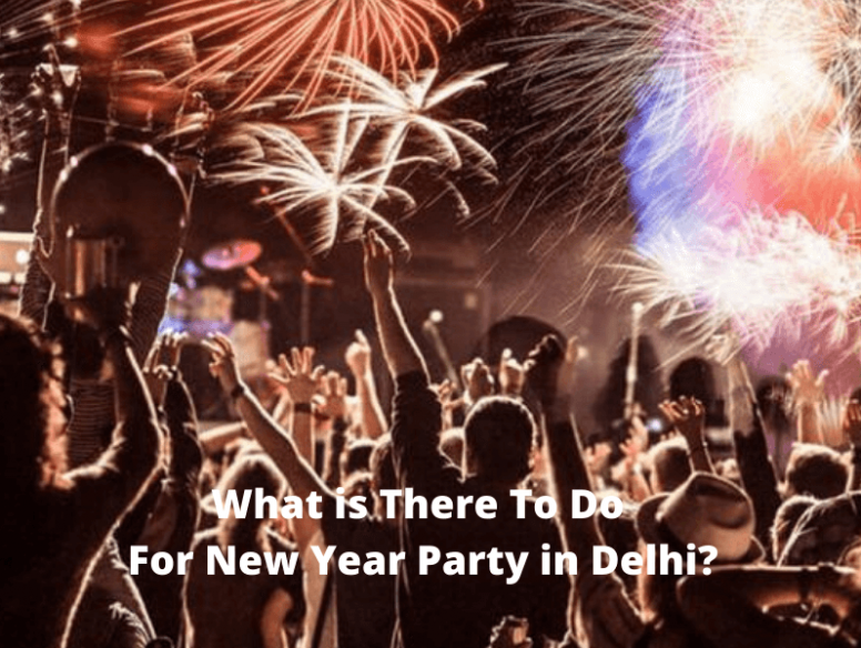 What is There To Do For New Year Party in Delhi
