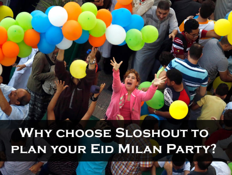 Why choose Sloshout to plan your Eid Milan Party