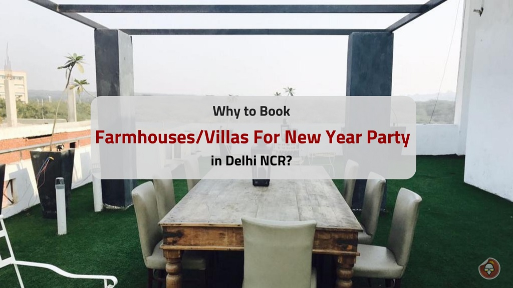 Why to Book Farmhouse Villas For New Year Party