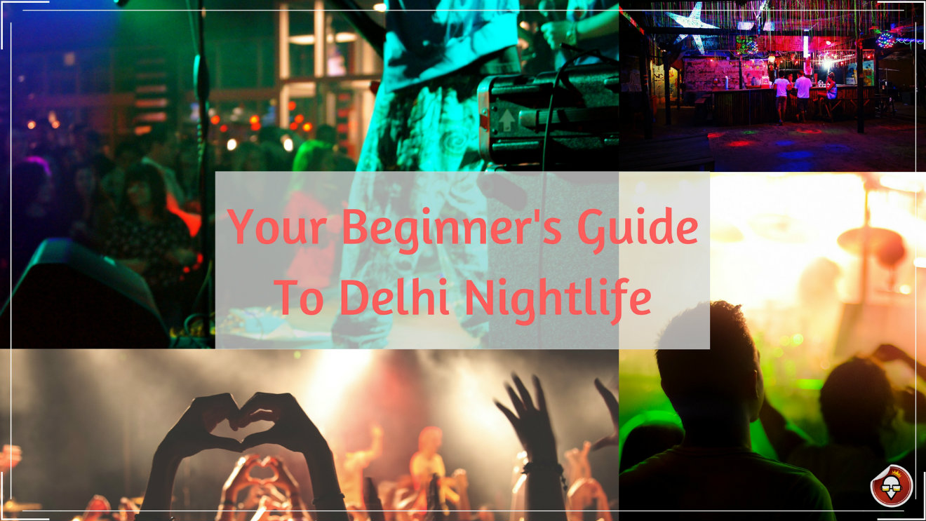 Your Beginner's Guide To Delhi Nightlife