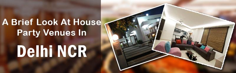 a brief look at house party venue in Delhi ncr