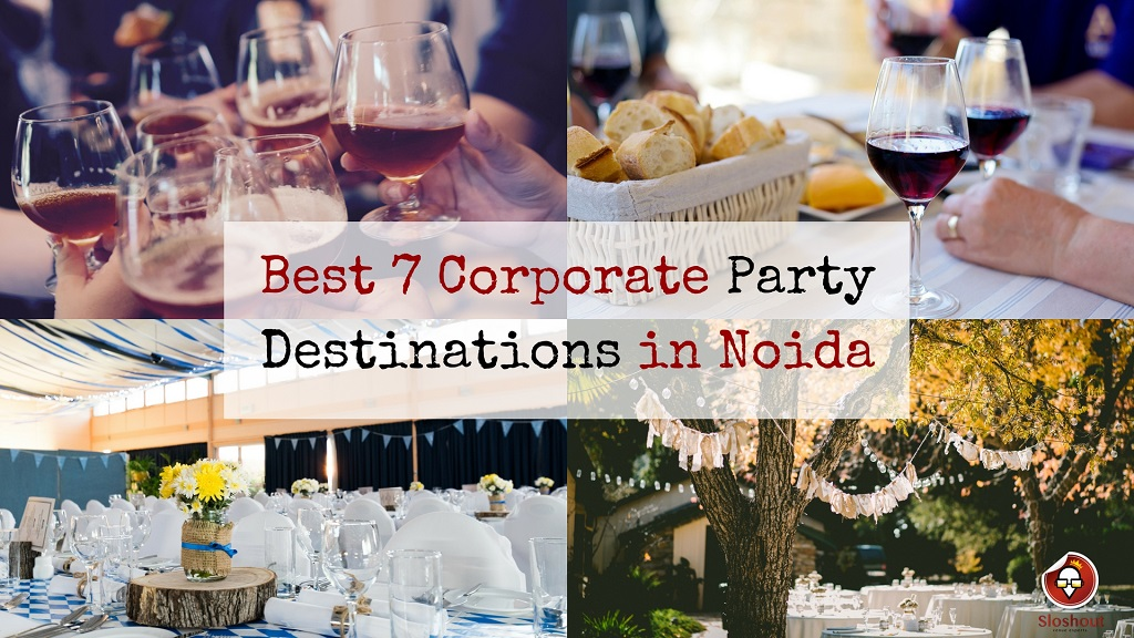 best 7 corporate party destinations in noida