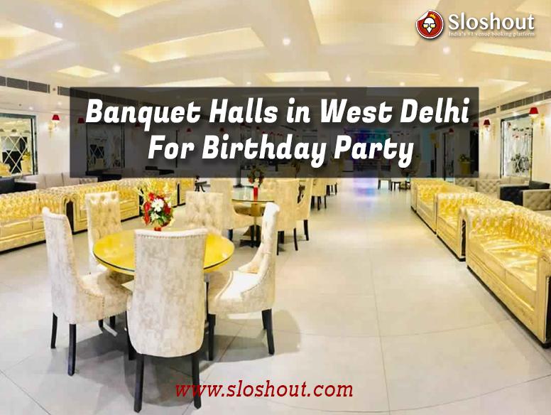 Banquet Halls in West Delhi for Birthday Party