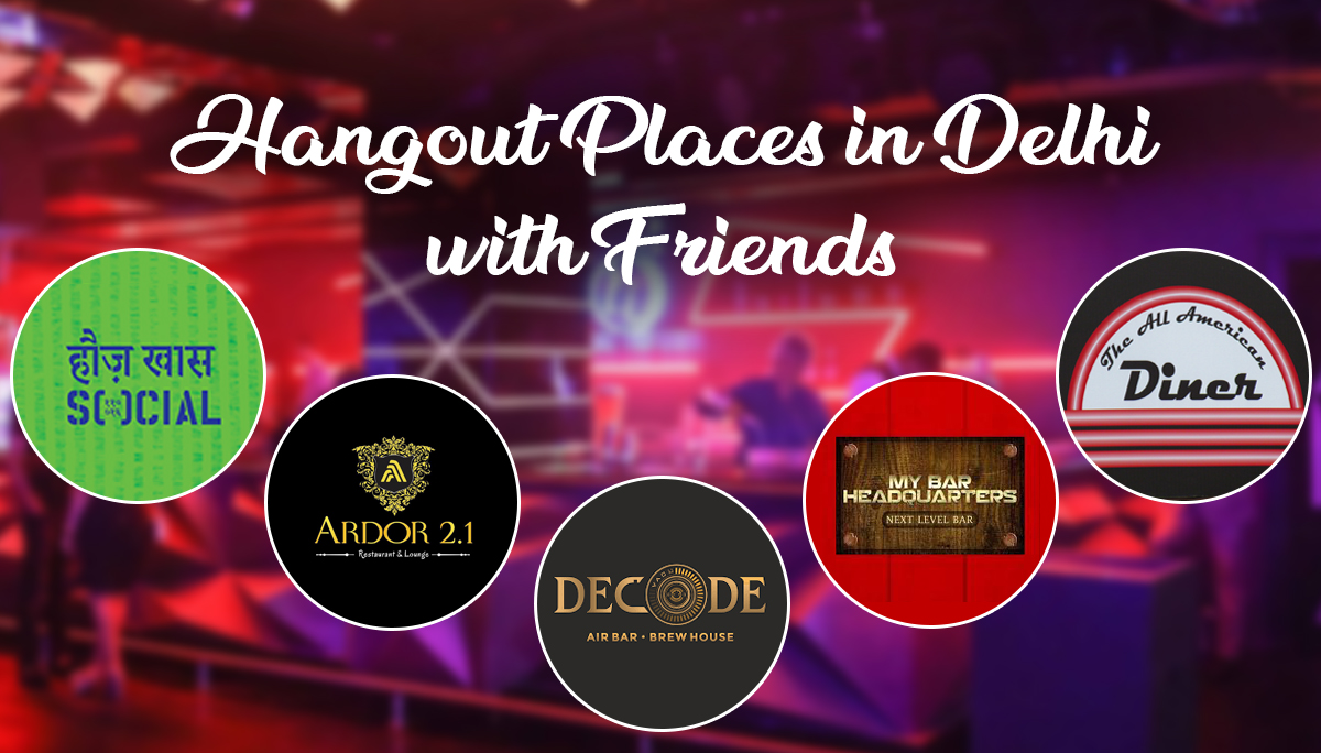 Hangout places in Delhi with friends