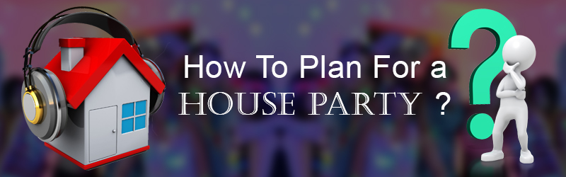 how to plan house party